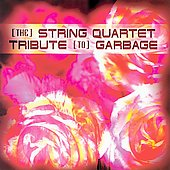 Vitamin String Quartet: The String Quartet Tribute to Garbage