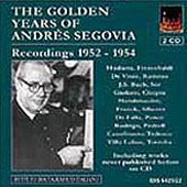 The Golden Years of Andrés Segovia - Bach, Sor, Mudarra, etc