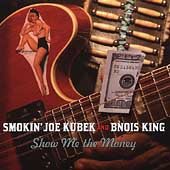 Smokin' Joe Kubek: Show Me the Money
