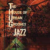 T.H.U.G. (The House of Urban Grooves): The House of Urban Grooves Jazz
