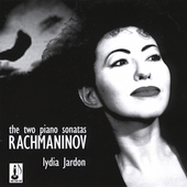 Rachmaninov: The Two Piano Sonatas / Lydia Jardon