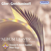 Album Leaves - Glier, Gretchaninoff / Mahdi Kadduri, Nagy