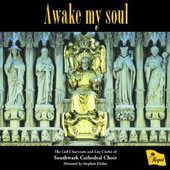 Awake My Soul - Works for girls choir by Parry, Farrant, Bussey, Byrd, Dove et al. / The Girl Choristers & Lay-Clerks of Southwark Cathedral Choir; Jonathan Hope, organ