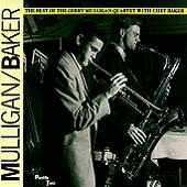 Gerry Mulligan/Gerry Mulligan Quartet: The Best of Gerry Mulligan Quartet with Chet Baker