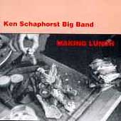 Ken Schaphorst Big Band: Making Lunch