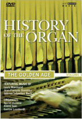 History of the Organ, Vol. 3: The Golden Age / Dandrieu; Bach; Marchand [DVD]