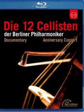 The 12 Cellists of the Berlin Philharmonic - Documentary and Anniversary Concert  [Blu-Ray]