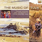 Ay-Kherel: Music of Tuva
