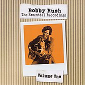 Bobby Rush: The Essential Recordings, Vol. 1