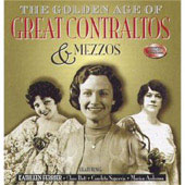 The Golden Age of Great Contraltos & Mezzos
