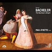 Bacheler - The Bachelar's Delight / Paul O'Dette