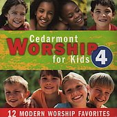 Cedarmont Kids: Cedarmont Worship for Kids, Vol. 4