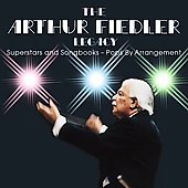 Arthur Fiedler (Conductor): Arthur Fiedler Legacy: Superstars and Songbooks - Pops by Arrangement