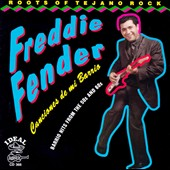 Freddy Fender: Canciones de Mi Barrio: The Roots of Tejano Rock