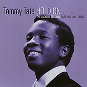 Tommy Tate: Hold On: The Jackson Sessions Rare and Unreleased
