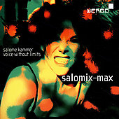 Salomix-max - Voice without limits / Salome Kammer