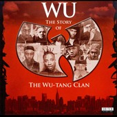 Wu-Tang Clan: Wu: The Story of the Wu-Tang Clan