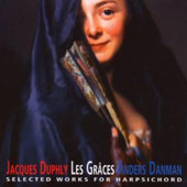 Jacques Duphly: Les Gr&acirc;ces - Selected Works for Harpischord / Anders Danman