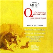 Faur&#233;: Quintettes