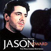Jason Howard: Make Believe: The Hollywood Baritones