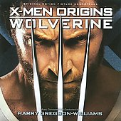 Harry Gregson-Williams: X-Men Origins: Wolverine [Original Motion Picture Soundtrack]