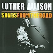 Luther Allison: Songs From The Road *