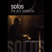 Matthew Shipp: Solos: The Jazz Sessions [DVD]