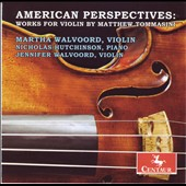 American Perspectives: Works For Violin By Matthew Tommasini