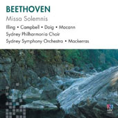 Beethoven: Missa Solemnis in D major / Rosamund Illing, Elizabeth Campbell, Christopher Doig, Rodney Macann; Sydney SO & Philharmonia Choir; Mackerras