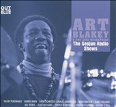 Art Blakey/Art Blakey & the Jazz Messengers: The  Sesjun Radio Shows [Digipak]