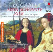 Eccard: Mein Sch&ouml;nste Zier / Motets and canticas