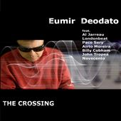 Eumir Deodato: The  Crossing *