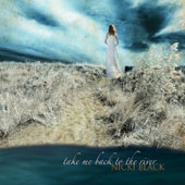 Nicki Black: Take Me Back To the River [Digipak]