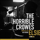 The Horrible Crowes: Elsie [Digipak]