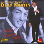 Dean Martin: The Great Hit Sounds of Dean Martin: That's Amore, Baby!