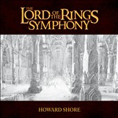 Howard Shore: The Lord of the Rings Symphony / 21st Century Symphony