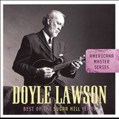Doyle Lawson: Best of the Sugar Hill Years