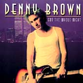 Denny Brown: Got the Whole Night