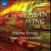 It Don't Mean a Thing / String Fever - Marin Alsop