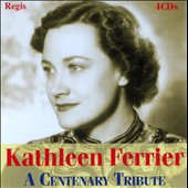 Kathleen Ferrier: A Centenary Celebration [4 CDs]