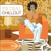 Various Artists: Tribal Chillout