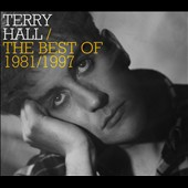 Terry Hall (Vocals): The Best of 1981-1997 *