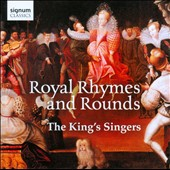 Royal Rhymes and Rounds - works by Cornysh, Gibbons, Mundy, Dowland, Parry, Elgar, Britten / The King's Singers