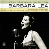 Barbara Lea: A Woman in Love/Barbara Lea/Lea in Love