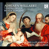 Adriaen Willaert: Vespro della Beata Vergine; Organ interludes; Gregorian chant / Capilla Flamenca, De Cat, Caas, Denys, Hache et al