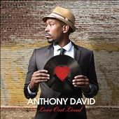 Anthony David: Love Out Loud *