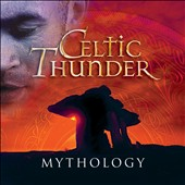 Celtic Thunder (Ireland): Mythology *