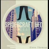 Glenn Thomson: Spidercraft UFO