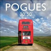 The Pogues: 30:30 The Essential Collection [PA]