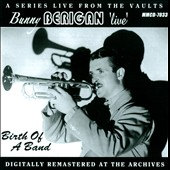 Bunny Berigan: Live: Birth of a Band
